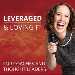 Interview on Leveraged & Loving It Podcast