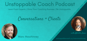 Marc Mawhinney unstoppable coach interview blog