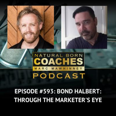Episode #593: Bond Halbert: Through The Marketer's Eye