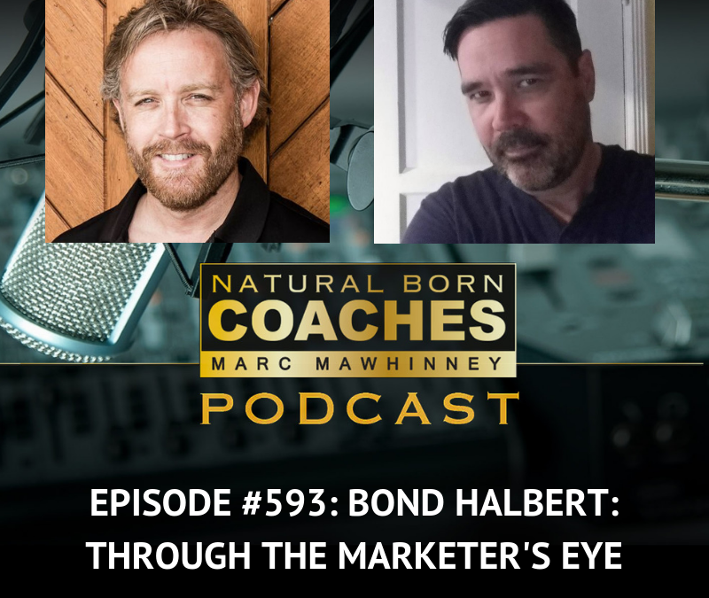 Episode #593: Bond Halbert: Through The Marketer's Eye
