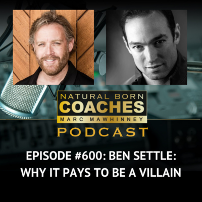Episode #600: Ben Settle: Why It Pays To Be A Villain