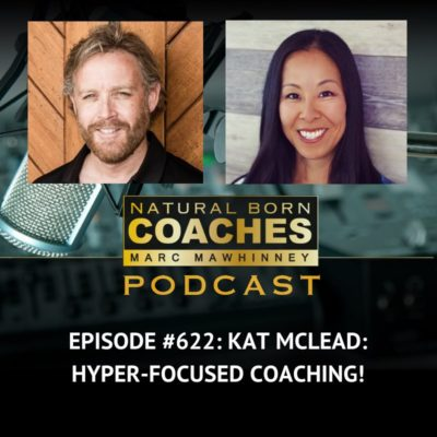 Episode #622: Kat McLead: Hyper-Focused Coaching!