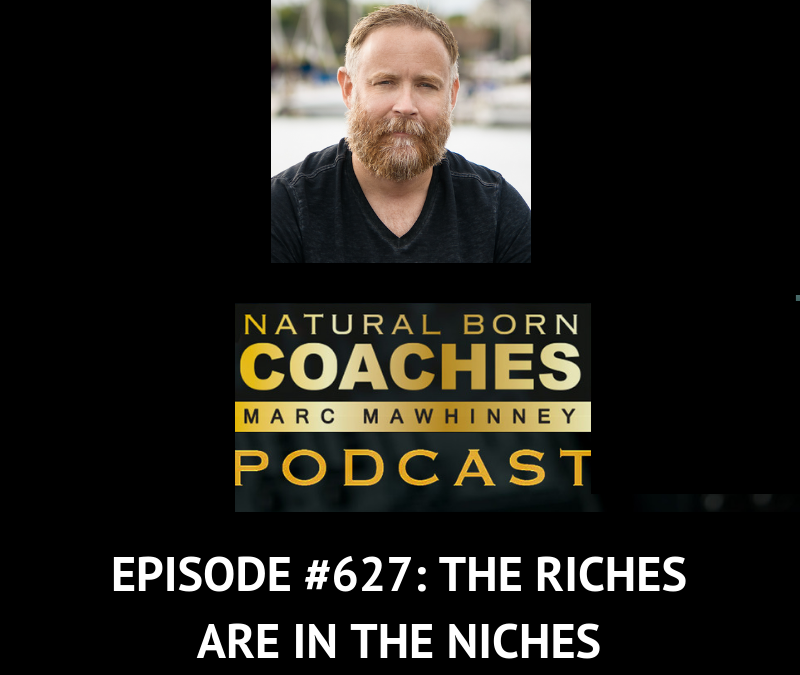 Episode #627: The Riches Are In The Niches