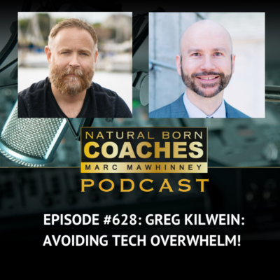 Episode #628: Greg Kilwein: Avoiding Tech Overwhelm!