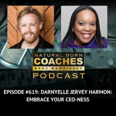 Episode #619: Darnyelle Jervey Harmon: Embrace Your CEO-ness