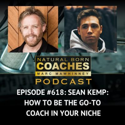 Episode #618: Sean Kemp: How To Be The Go-To Coach In Your Niche