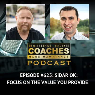 Episode #625: Sidar Ok: Focus On The Value You Provide