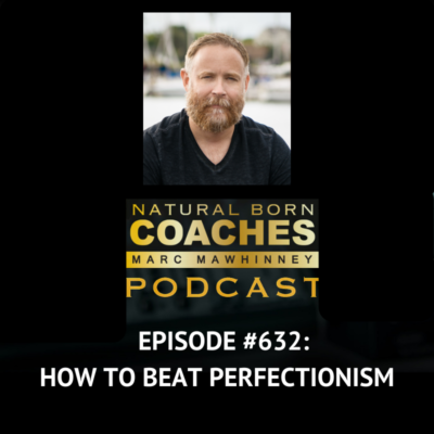 Episode #632: How To Beat Perfectionism