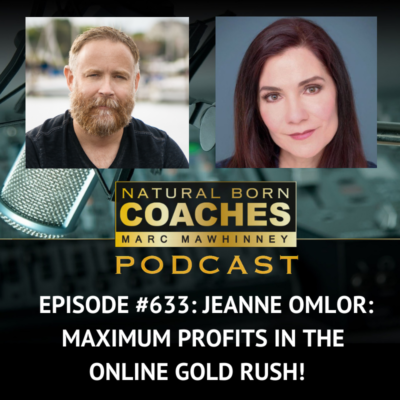Episode #633: Jeanne Omlor: Maximum Profits In The Online Gold Rush!
