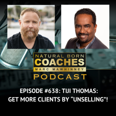 "Episode #638: Tiji Thomas: Get More Clients By ""Unselling""!"