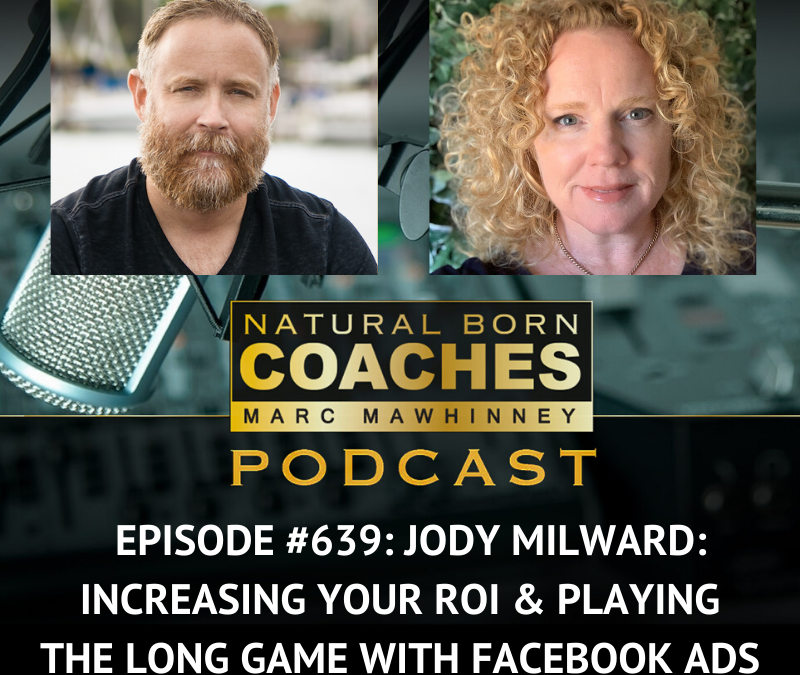Episode #639: Jody Milward: Increasing Your ROI & Playing The Long Game With Facebook Ads