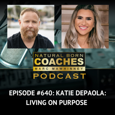 Episode #640: Katie DePaola: Living On Purpose