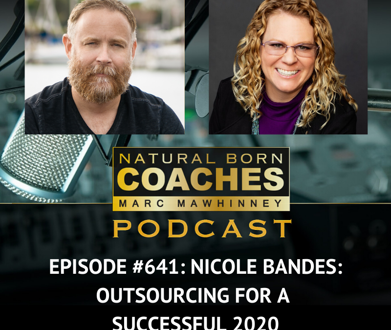 Episode #641: Nicole Bandes: Outsourcing For A Successful 2020