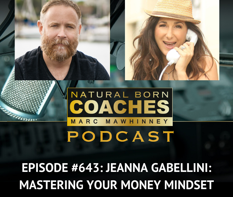 Episode #643: Jeanna Gabellini: Mastering Your Money Mindset