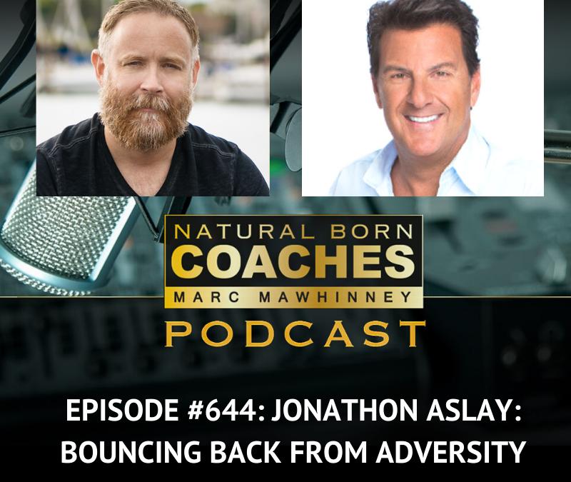 Episode #644: Jonathon Aslay: Bouncing Back From Adversity