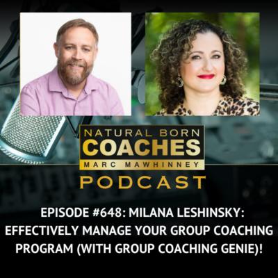 Episode #648: Milana Leshinsky: Effectively Manage Your Group Coaching Program (with Group Coaching Genie)!