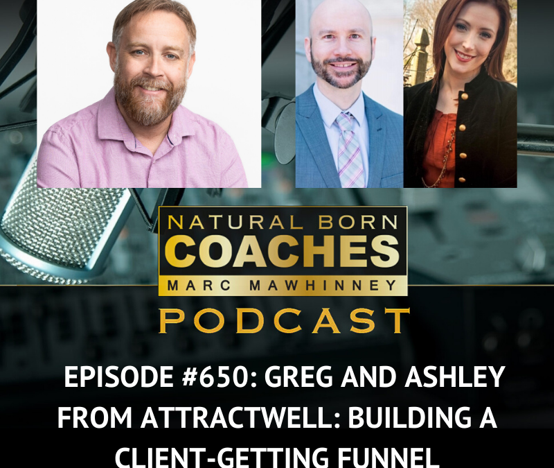 Episode #650: Greg And Ashley From AttractWell: Building A Client-Getting Funnel