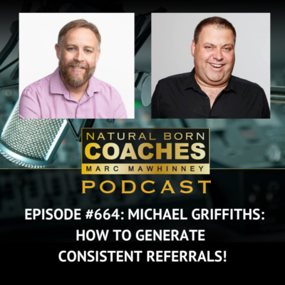 Episode #664: Michael Griffiths: How To Generate Consistent Referrals!