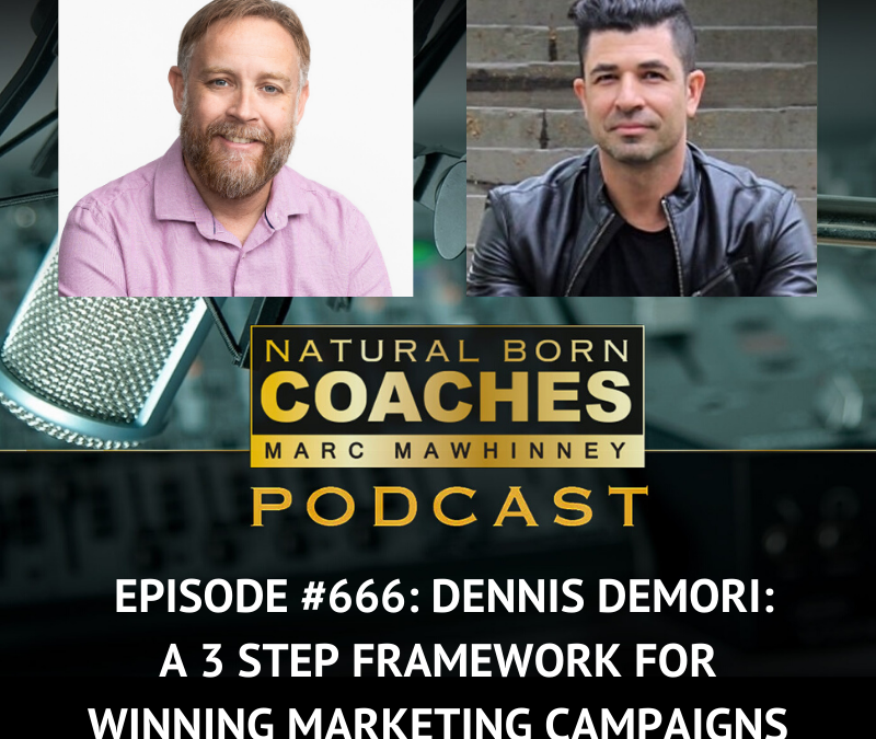Episode #666: Dennis Demori: A 3-Step Framework For Winning Marketing Campaigns