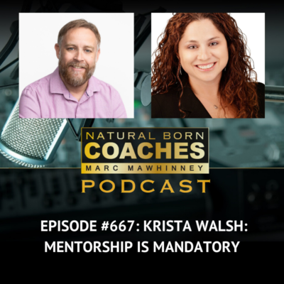 Episode #667: Krista Walsh: Mentorship is Mandatory