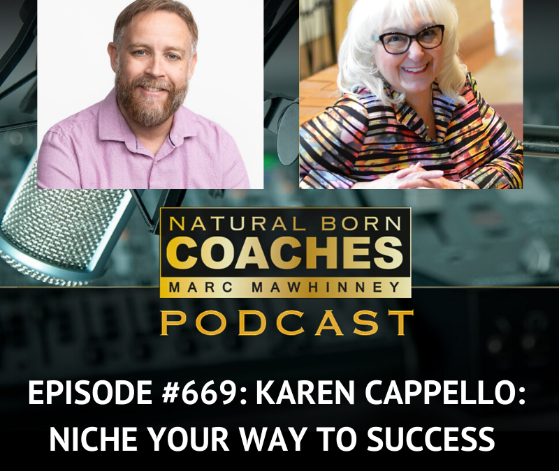 Episode 669: Karen Cappello: Niche Your Way To Success