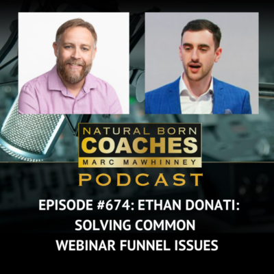 Episode #674: Ethan Donati: Solving Common Webinar Funnel Issues