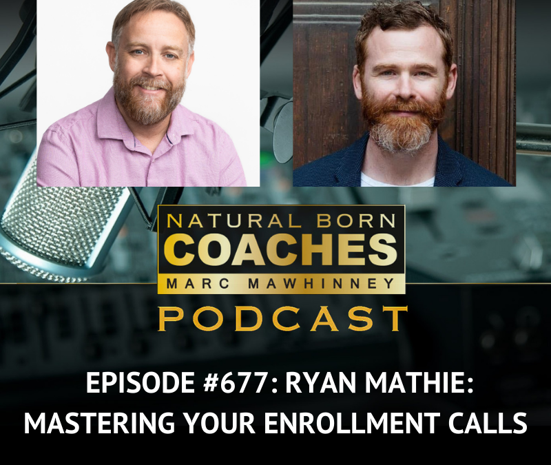 Episode #677: Ryan Mathie: Mastering Your Enrollment Calls