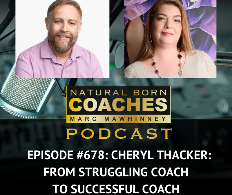 Episode #678: Cheryl Thacker: From Struggling Coach To Successful Coach