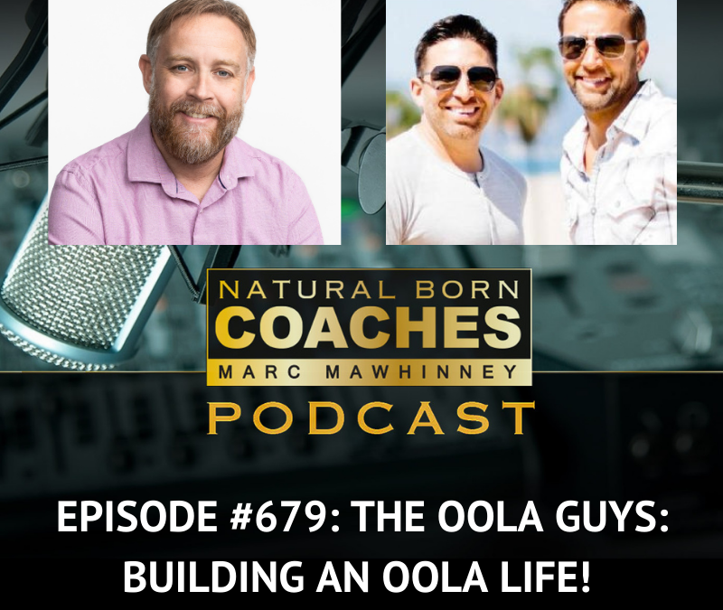 Episode #679: The Oola Guys: Building An Oola Life!