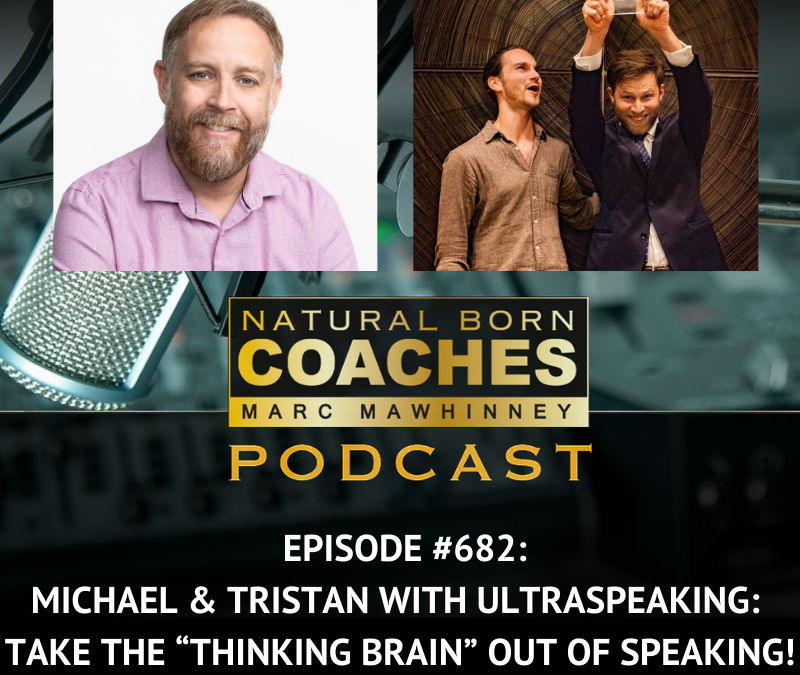 """Episode #682: Michael & Tristan with UltraSpeaking: Take the """"Thinking Brain"""" Out of Speaking!"""