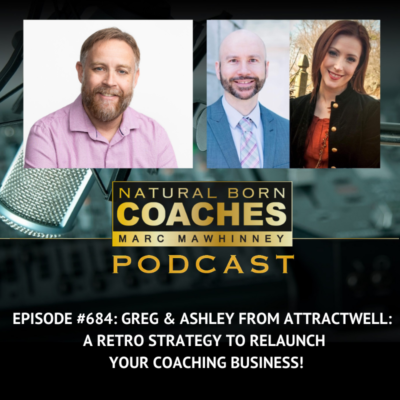 Episode #684: Greg and Ashley From AttractWell:  A Retro Strategy to Relaunch Your Coaching Business!