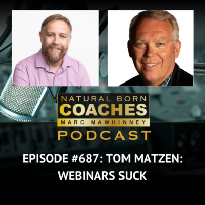 Episode #687: Tom Matzen: Webinars Suck