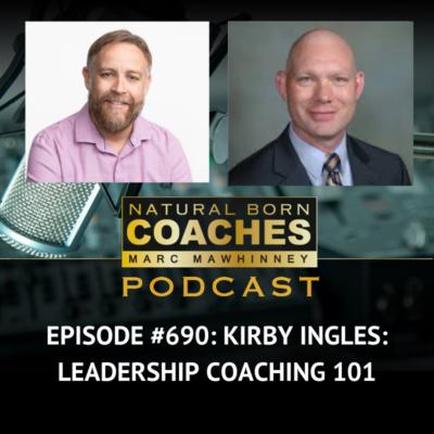 Episode #690: Kirby Ingles: Leadership Coaching 101