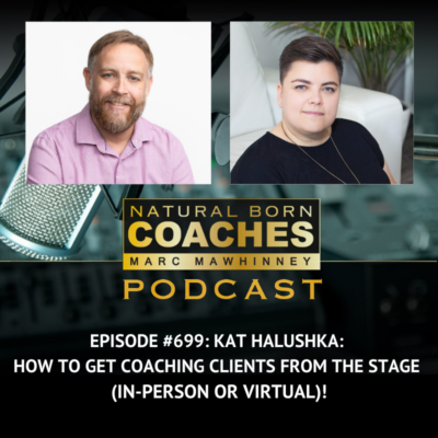 Episode #699: Kat Halushka: How to get Coaching Clients from the Stage (In-Person or Virtual)!