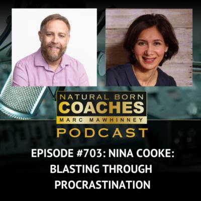 Episode 703: Nina Cooke: Blasting Through Procrastination