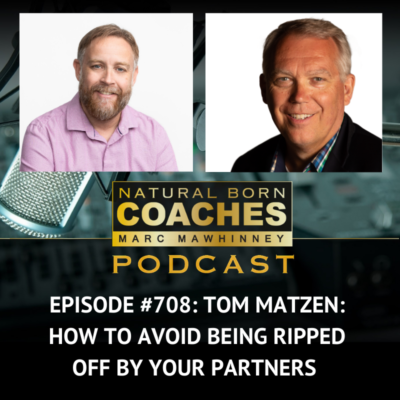 Episode #708: Tom Matzen: How To Avoid Being Ripped Off By Your Partners