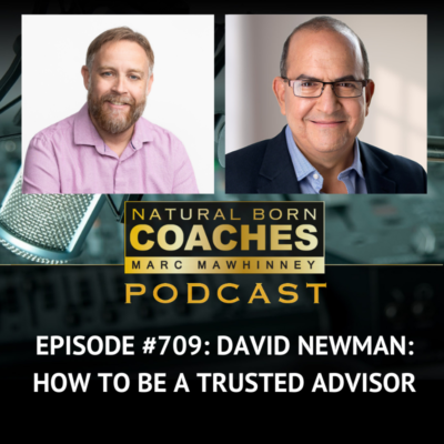Episode #709: David Newman: How to Be A Trusted Advisor
