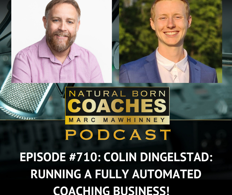 Episode #710: Colin Dingelstad: Running a Fully Automated Coaching Business!