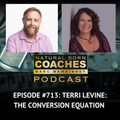 Episode #713: Terri Levine: The Conversion Equation