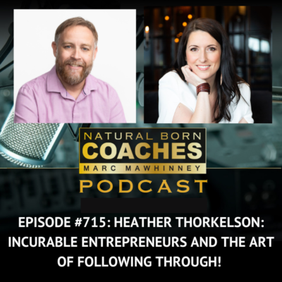 Episode #715: Heather Thorkelson: Incurable Entrepreneurs and the Art of Following Through!
