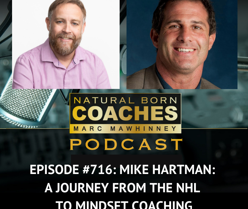 Episode #716: Mike Hartman: A Journey from the NHL to Mindset Coaching
