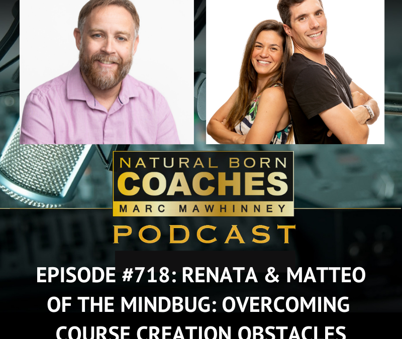 Episode #718: Renata & Matteo of The MindBug: Overcoming Course Creation Obstacles