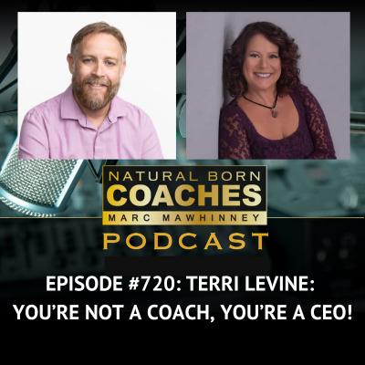 Episode #720: Terri Levine: You're Not a Coach, You're a CEO!