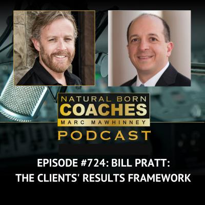 Episode #724: Bill Pratt: The Clients' Results Framework