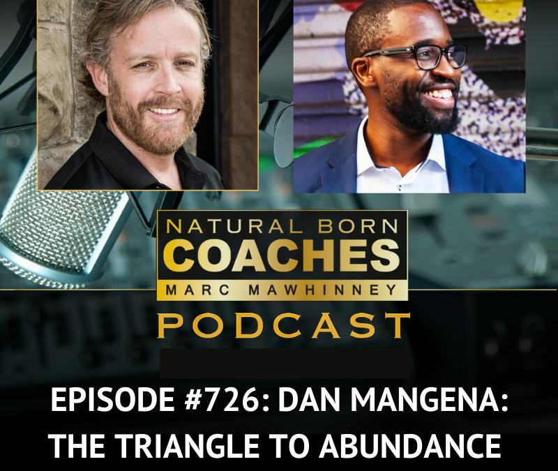 Episode #726: Dan Mangena: The Triangle to Abundance