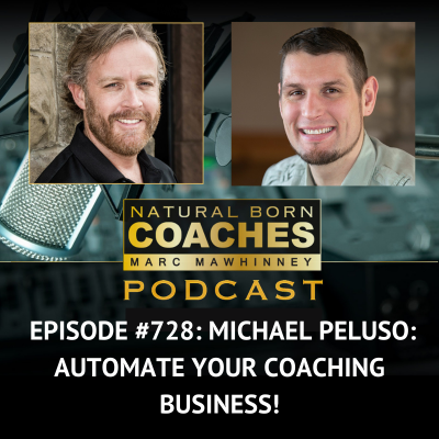 Episode #728: Michael Peluso: Automate Your Coaching Business!