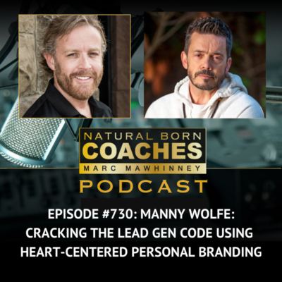 Episode #730: Manny Wolfe: Cracking the Lead Gen Code Using Heart-Centered Personal Branding