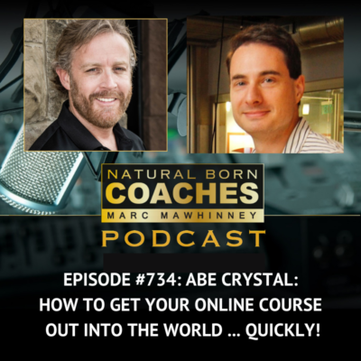 Episode #734: Abe Crystal: How to Get Your Online Course Out Into the World … Quickly!